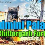 PADMINI PALACE- CHITTORGARH FORT